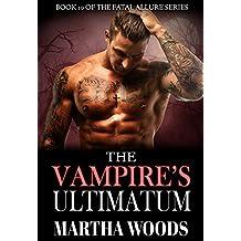 The Vampire's Ultimatum (Fatal Allure Book 10)