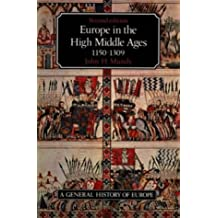 Europe in the High Middle Ages 1150-1309 (General History of Europe)