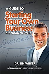 Starting Your Own Business, The Fundamentals by Dr. Lin Wilder (2014-01-07)
