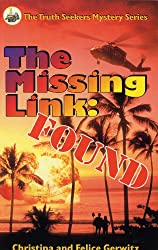 The Missing Link: Found (The Truth Seekers Mystery Series, Vol. 1)