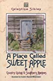 A Place Called Sweet Apple, Celestine Sibley, 093194872X