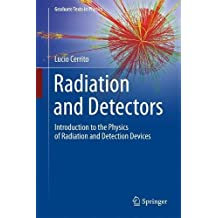 Radiation and Detectors: Introduction to the Physics of Radiation and Detection Devices