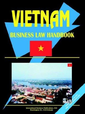 Vietnam Business Law Handbook by Brand: International Business Publications, USA