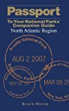 Passport To Your National Parks® Companion Guide: North Atlantic Region (Passport Series)