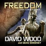 Freedom: A Dane and Bones Origins Story (Dane Maddock Origins) | David Wood,Sean Sweeney