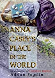 Anna Casey's Place in the World, Adrian Fogelin, 1561452955