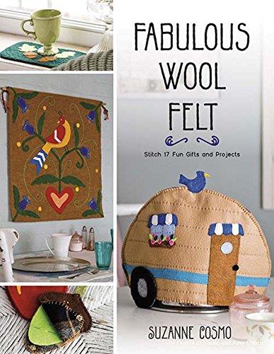 Fabulous Wool Felt: Stitch 17 Fun Gifts and - Wool Fabulous