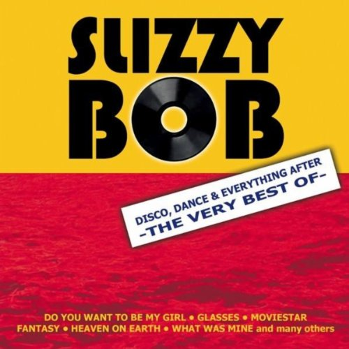 Slizzy Bob - The Very Best Of