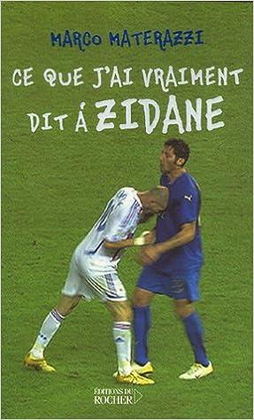 Ce que j'ai vraiment dit à Zidane
