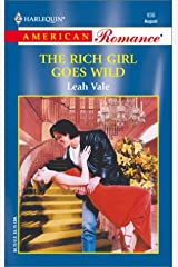 The Rich Girl Goes Wild (Harlequin American Romance, No 936) Mass Market Paperback