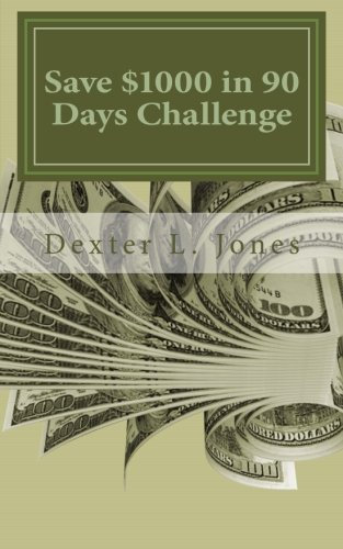 Save $1000 in 90 Days Challenge: Others Have Done it and So Can You pdf epub