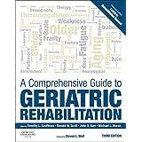 A Comprehensive Guide to Geriatric Rehabilitation: [previously entitled Geriatric Rehabilitation Manual], 3e