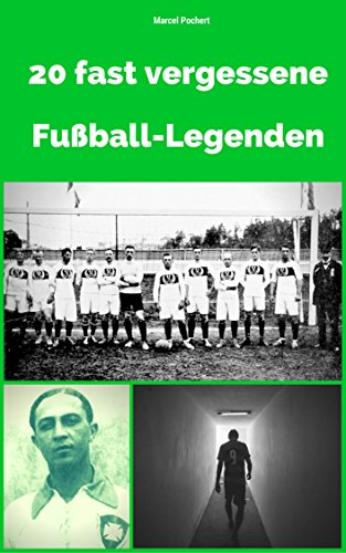20 fast vergessene FuszligballLegenden German Edition
