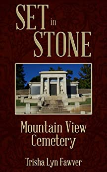 Set in Stone: Mountain View Cemetery