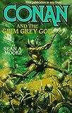 Conan and the Grim Grey God, Sean A. Moore, 0812552679