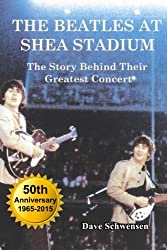 The Beatles At Shea Stadium: The Story Behind Their Greatest Concert