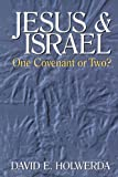 Jesus and Israel: One Covenant or Two?