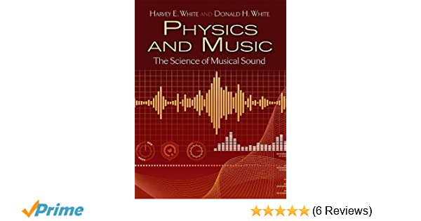 Physics and Music: The Science of Musical Sound (Dover Books
