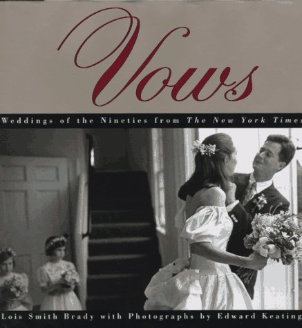 Vows: Weddings Of The Nineties From The New York Times