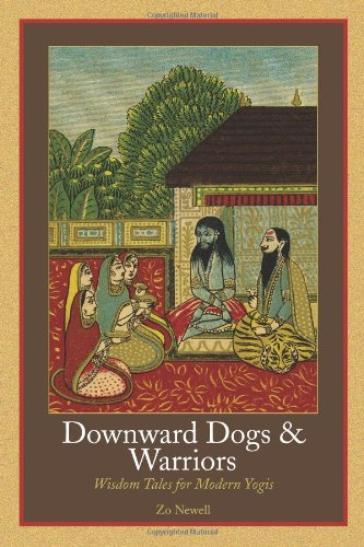 Downward Dogs and Warriors: Wisdom Tales for Modern Yogis (Cat Downward)