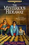 The Mysterious Hideaway, Lois Walfrid Johnson, 1556612389
