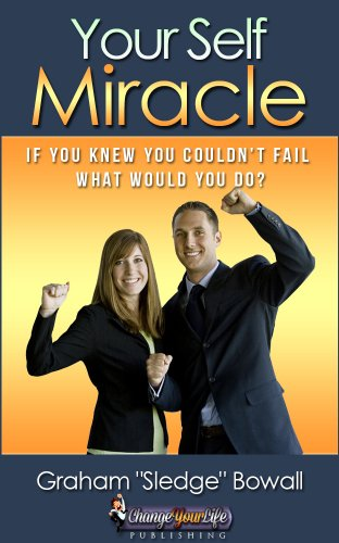 Book: Success - Your Self Miracle - Success Factors That Will Change Your Life by Graham Bowall