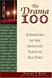 img - for The Drama 100: A Ranking of the Greatest Plays of All Time (Facts on File Library of World Literature) book / textbook / text book