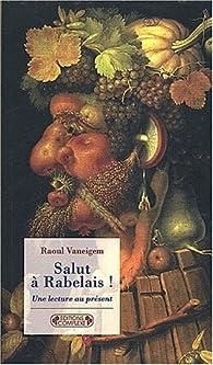 Salut Rabelais par Raoul Vaneigem