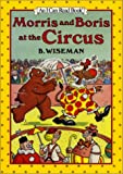 Morris and Boris at the Circus, B. Wiseman, 0060264780