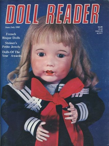 Doll Reader Magazine (June/July 1985) Irish Clothes; Schoenhut Scrapbook; Mrs. Putnam; Dennis Malley Co; Steiners Petite Jewels; Mollye and Georgene; Dolls From China; Kewpies; Helem Cohen; Miniatures; 1890's Ball Gown (Vol. XIII, Issue 5) (Reader Magazine Doll)