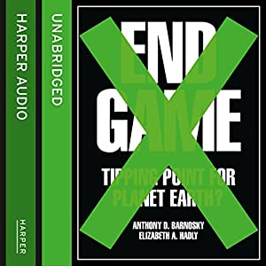 End Game: Tipping Point for Planet Earth? Audiobook