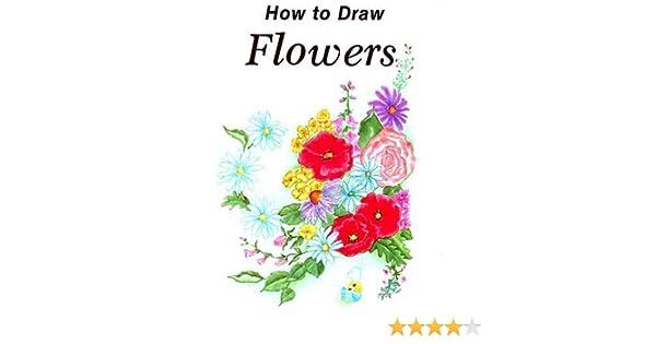 How To Draw Flowers Janice Kinnealy 9780816708475 Amazon Com Books