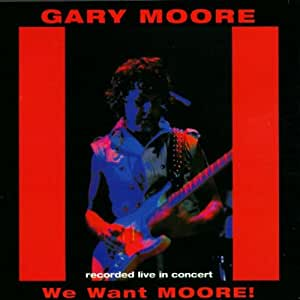 gary moore we want moore music. Black Bedroom Furniture Sets. Home Design Ideas
