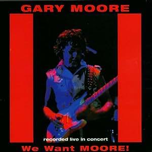 Gary moore we want moore music - Mon lit et moi saint priest ...