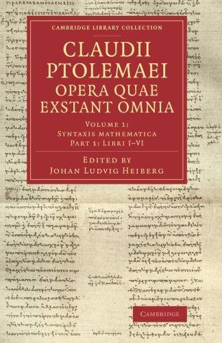 Claudii Ptolemaei opera quae exstant omnia (Cambridge Library Collection - Classics) (Part 1) PDF