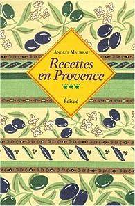 Recettes en Provence par Andrée Maureau