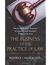 The Business of the Practice of Law: The Essential Steps Required to Establish and Maintain a Successful Firm