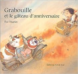 Amazon.fr - Grabouille et le Gâteau d'anniversaire - Tharlet, Eve - Livres