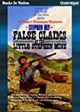img - for FALSE CLAIMS AT THE LITTLE STEPHEN MINE by Stephen Bly, (Stuart Brannon Series, Book 2) from Books in Motion.com book / textbook / text book