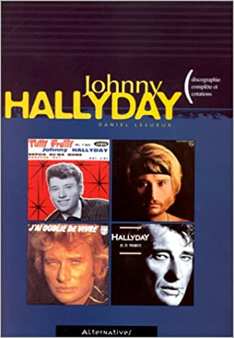 Discographie Johnny Hallyday >> Johnny Hallyday Discographie Complete Et Cotations 9782862272054