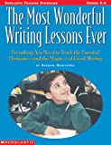 SCHOLASTIC TEACHING RESOURCES THE MOST WONDERFUL WRITING LESSONS (Set of 6)
