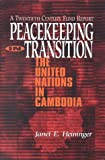 Peacekeeping in Transition : The United Nations in Cambodia, Heininger, Janet, 0870783629