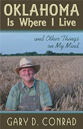 Oklahoma Is Where I Live: and Other Things on My Mind