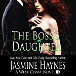 The Boss's Daughter: A West Coast Hotwifing Novel, Book 3 | Jasmine Haynes,Jennifer Skully
