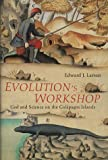 Front cover for the book Evolution's Workshop: God and Science on the Galápagos Islands by Edward J. Larson