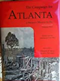 The Campaign for Atlanta and Sherman's March to the Sea, Theodore P. Savas, David A. Woodbury, 1882810260