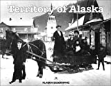 Territory of Alaska, Stephen W. Haycox and Richard Emanuel, 1566610605