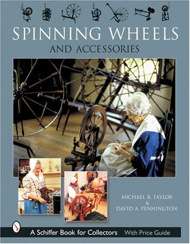 Spinning Wheels and Accessories (Schiffer Book for Collectors)