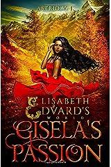Gisela's Passion (Elisabeth and Edvard's World) Paperback