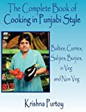The Complete Book of Cooking in Punjabi Style, Krishna Purtoy, 1449056717